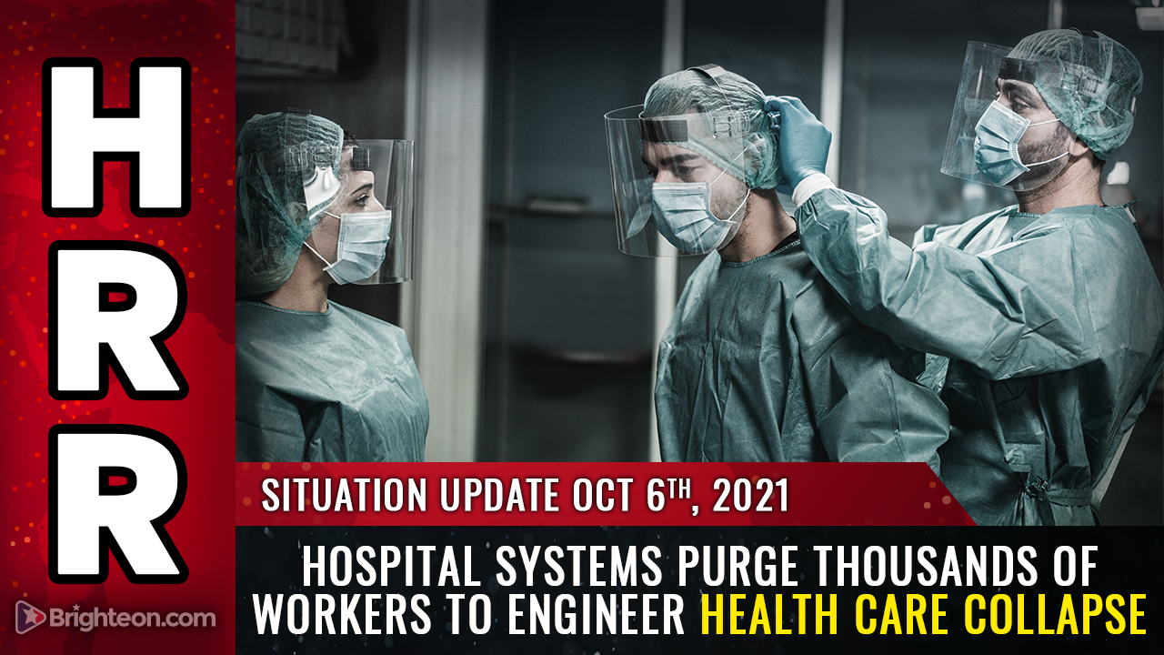 Hospital systems PURGE thousands of workers to engineer health care COLLAPSE just as the Dark Winter die-off accelerates